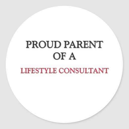 Proud Parent Of A LIFESTYLE CONSULTANT Stickers