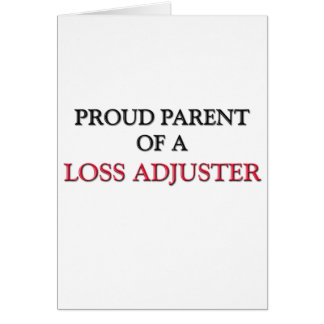 Proud Parent Of A LOSS ADJUSTER Cards