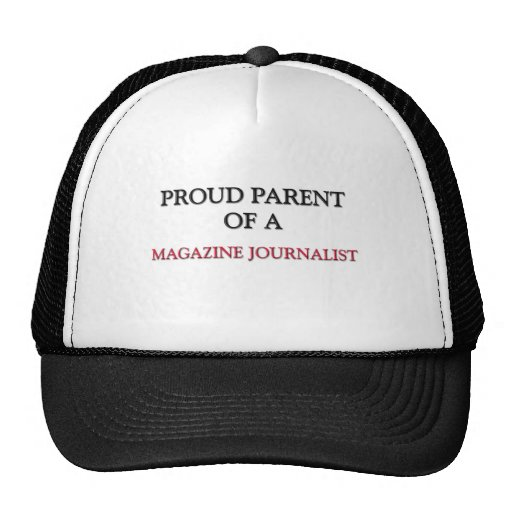 Proud Parent Of A MAGAZINE JOURNALIST Trucker Hat