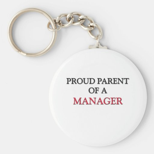 Proud Parent Of A MANAGER Keychain