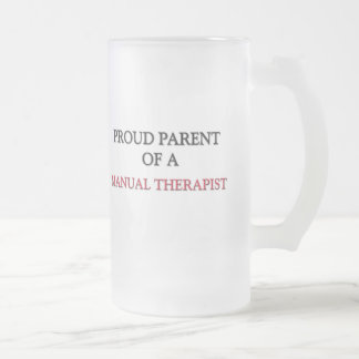Proud Parent Of A MANUAL THERAPIST Coffee Mugs
