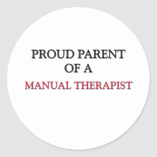 Proud Parent Of A MANUAL THERAPIST Round Stickers