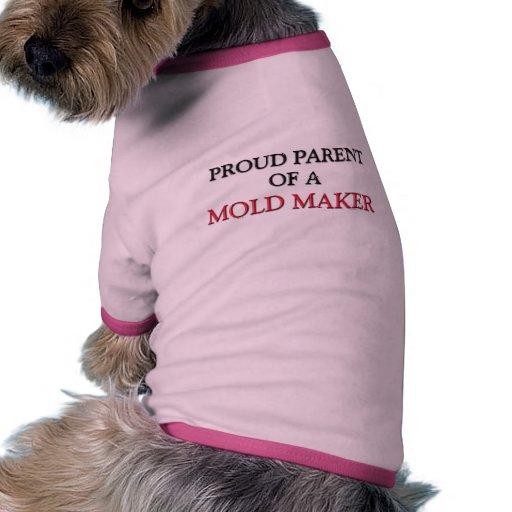 Proud Parent Of A MOLD MAKER Doggie Shirt