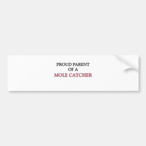 Proud Parent Of A MOLE CATCHER Bumper Sticker