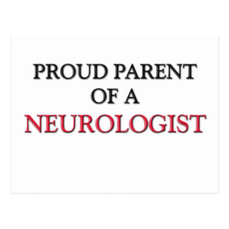 Proud Parent Of A NEUROLOGIST Post Cards