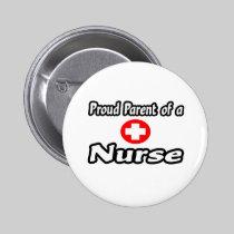 Proud Parent of a Nurse 2 Inch Round Button