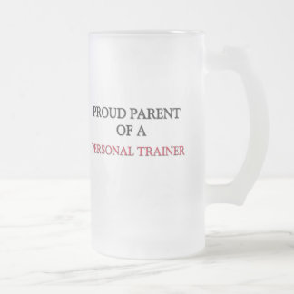 Proud Parent Of A PERSONAL TRAINER Coffee Mug