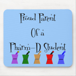 Proud Parent of a PharmD (pharmacy student) gifts Mouse Pad