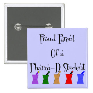 Proud Parent of a PharmD (pharmacy student) gifts Pinback Button