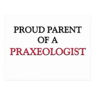 Proud Parent Of A PRAXEOLOGIST Postcard