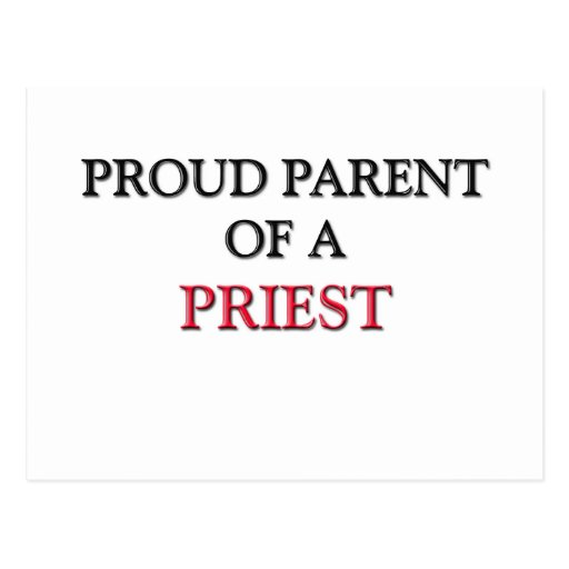 Proud Parent Of A PRIEST Post Card