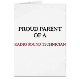 Proud Parent Of A RADIO SOUND TECHNICIAN Greeting Card