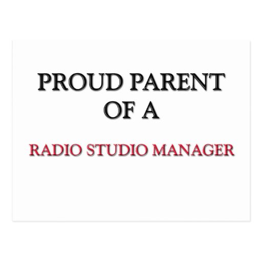 Proud Parent Of A RADIO STUDIO MANAGER Post Cards