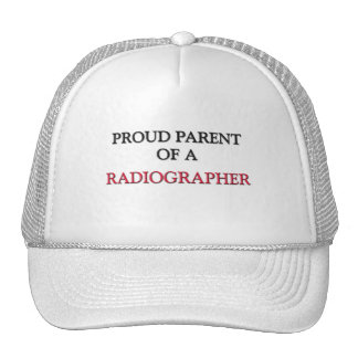 Proud Parent Of A RADIOGRAPHER Trucker Hats