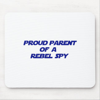 Proud Parent of a Rebel Spy Mouse Pad