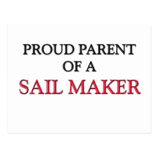 Proud Parent Of A SAIL MAKER Postcard