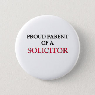 Proud Parent Of A SOLICITOR Button