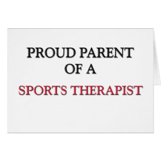 Proud Parent Of A SPORTS THERAPIST Cards