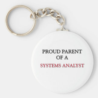 Proud Parent Of A SYSTEMS ANALYST Basic Round Button Keychain