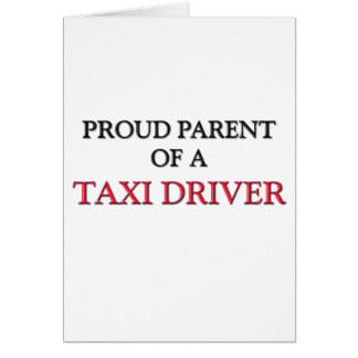 Proud Parent Of A TAXI DRIVER Card