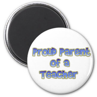 Proud Parent of a Teacher 2 Inch Round Magnet