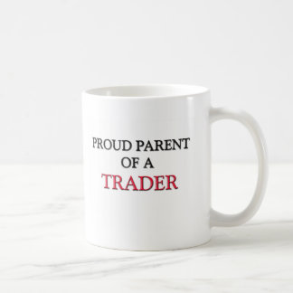 Proud Parent Of A TRADER Coffee Mug