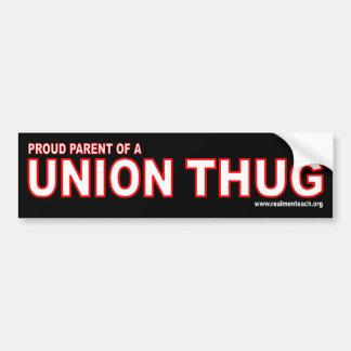 Proud parent of a UNION THUG Bumper Sticker
