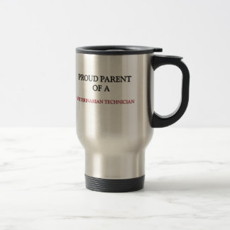 Proud Parent Of A VETERINARIAN TECHNICIAN 15 Oz Stainless Steel Travel Mug