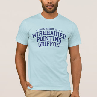 Proud Parent of a Wirehaired Pointing Griffon Tee