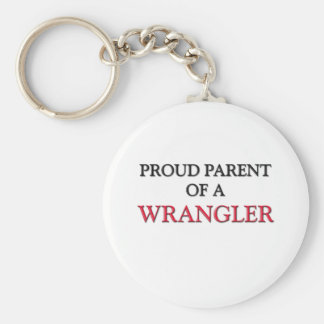 Proud Parent Of A WRANGLER Basic Round Button Keychain