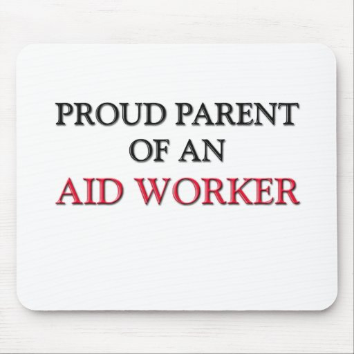 Proud Parent OF AN AID WORKER Mouse Pad