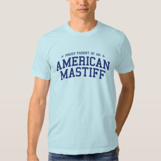 Proud Parent of an American Mastiff T-Shirt