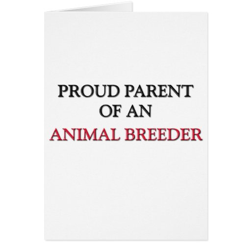 Proud Parent OF AN ANIMAL BREEDER Cards