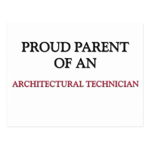 Proud Parent OF AN ARCHITECTURAL TECHNICIAN Postcard