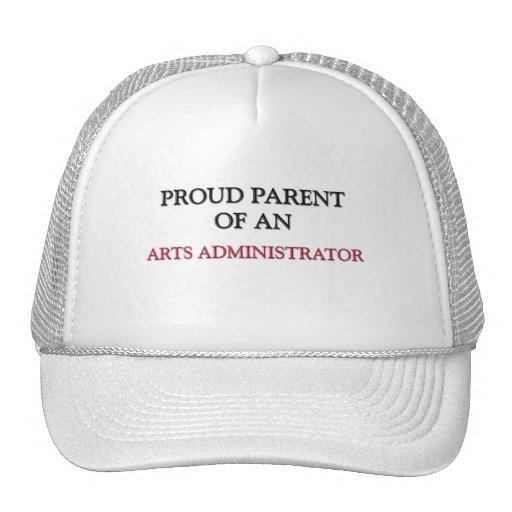 Proud Parent OF AN ARTS ADMINISTRATOR Trucker Hats