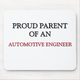 Proud Parent OF AN AUTOMOTIVE ENGINEER Mouse Pads