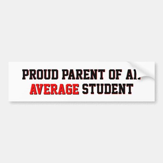 Proud parent of an average student bumper sticker