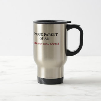 Proud Parent OF AN EMERGENCY ROOM DOCTOR 15 Oz Stainless Steel Travel Mug
