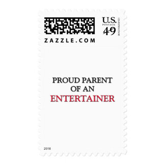 Proud Parent OF AN ENTERTAINER Postage Stamp