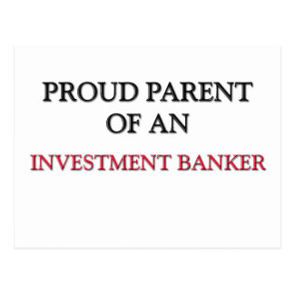 Proud Parent OF AN INVESTMENT BANKER Postcard