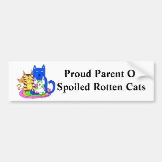 Proud Parent Of Spoiled Rotten Cats Bumper Sticker