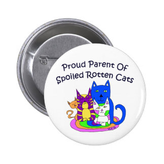 Proud Parent of Spoiled Rotten Cats 2 Inch Round Button