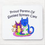 Proud Parent of Spoiled Rotten Cats Mousepad