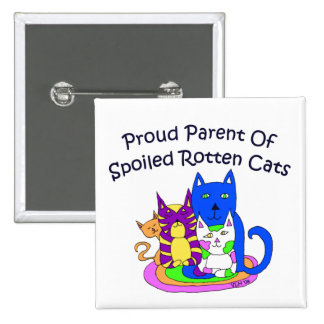 Proud Parent of Spoiled Rotten Cats Square 2 Inch Square Button