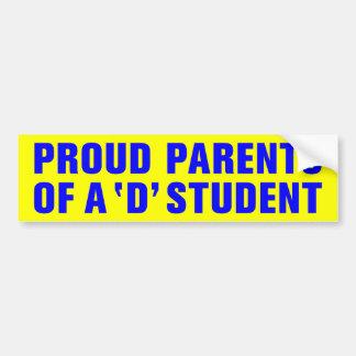 PROUD PARENTS OF A 'D' STUDENT BUMPER STICKER