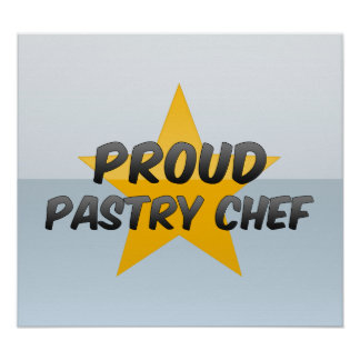 Proud Pastry Chef Posters
