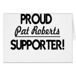 Proud Pat Roberts Supporter! Greeting Cards