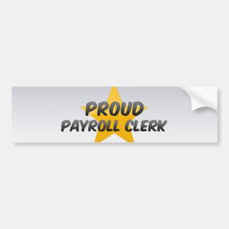Proud Payroll Clerk Bumper Sticker