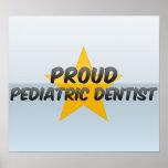 Proud Pediatric Dentist Posters