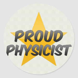 Proud Physicist Classic Round Sticker